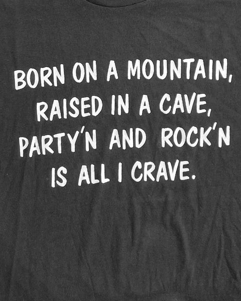 "Single Stitched ""Born On A Mountain, Raised In A Cave"" Tee - 1980s"