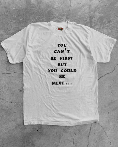 "Single Stitched ""If You Can't Be First…"" Tee - 1990s"