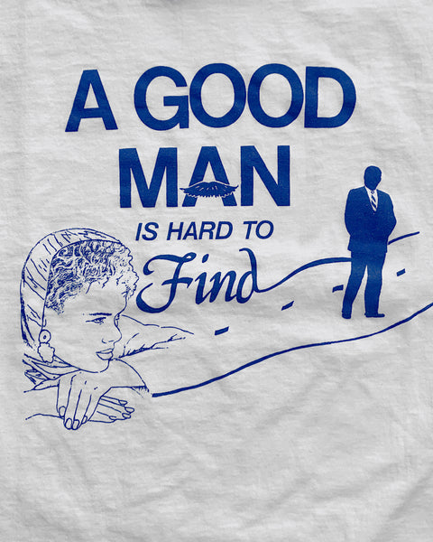 "Single Stitched ""A Good Man Is Hard To Find"" Tee - 1990s"