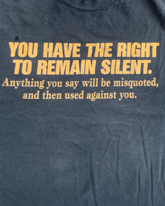 "Faded Black ""You Have Right to Remain Silent"" Political Tee - 1990s"