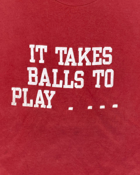 "Single Stitched ""It Takes Balls..."" Tee - 1980s"