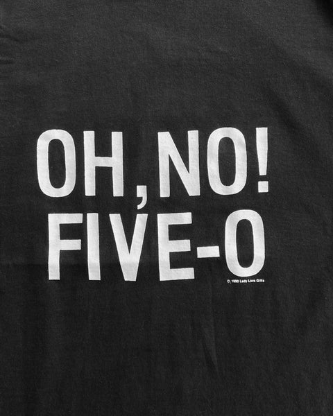 "Single Stitched ""Oh No! Five-O"" Tee - 1990s"