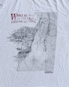 "Sun Faded ""While He Was On The Cross, I Was On His Mind"" Tee - 1990s"