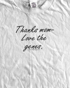 "Single Stitched ""Thanks mom– Love the genes."" Tee - 1990s"