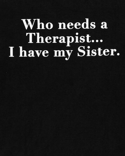 "Black ""Who Needs a Therapist...""  Tee - 1990s"