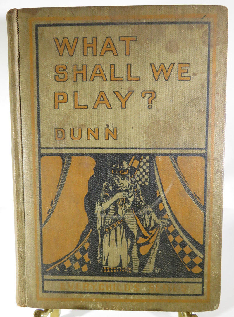 What Shall We Play? 1916 1st Edition A Dramatic Reader by Fannie Wyche Dunn - Just Stuff I Sell