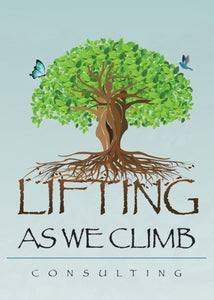 LIFTING AS WE CLIMB CONSULTING