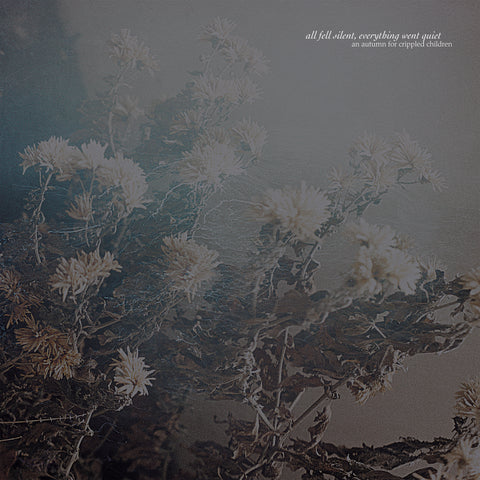 An Autumn For Crippled Children - All fell silent, everything went quiet (PROSTHETIC RECORDS) PREORDER