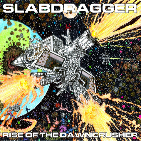 Slabdragger - Rise Of The Dawncrusher