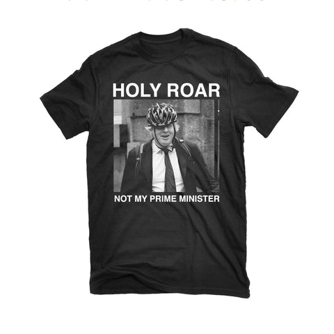Holy Roar - Not my Prime Minister shirt