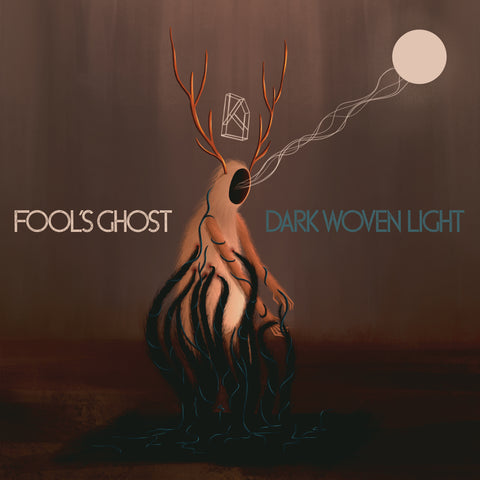 Fool's Ghost - Dark Woven Light PREORDER (PROSTHETIC RECORDS)