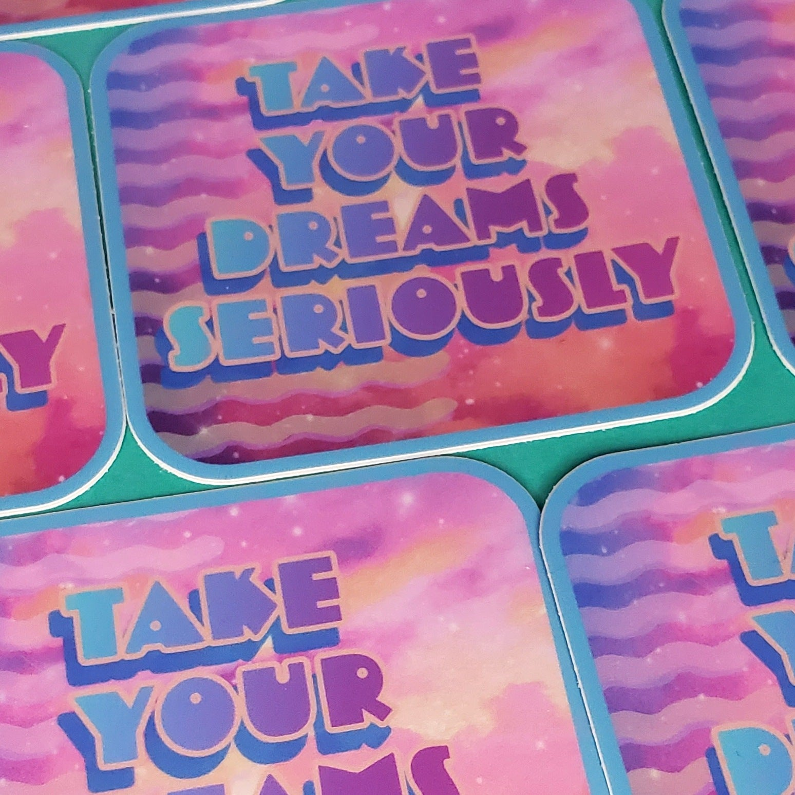 TAKE YOUR DREAMS SERIOUSLY STICKER