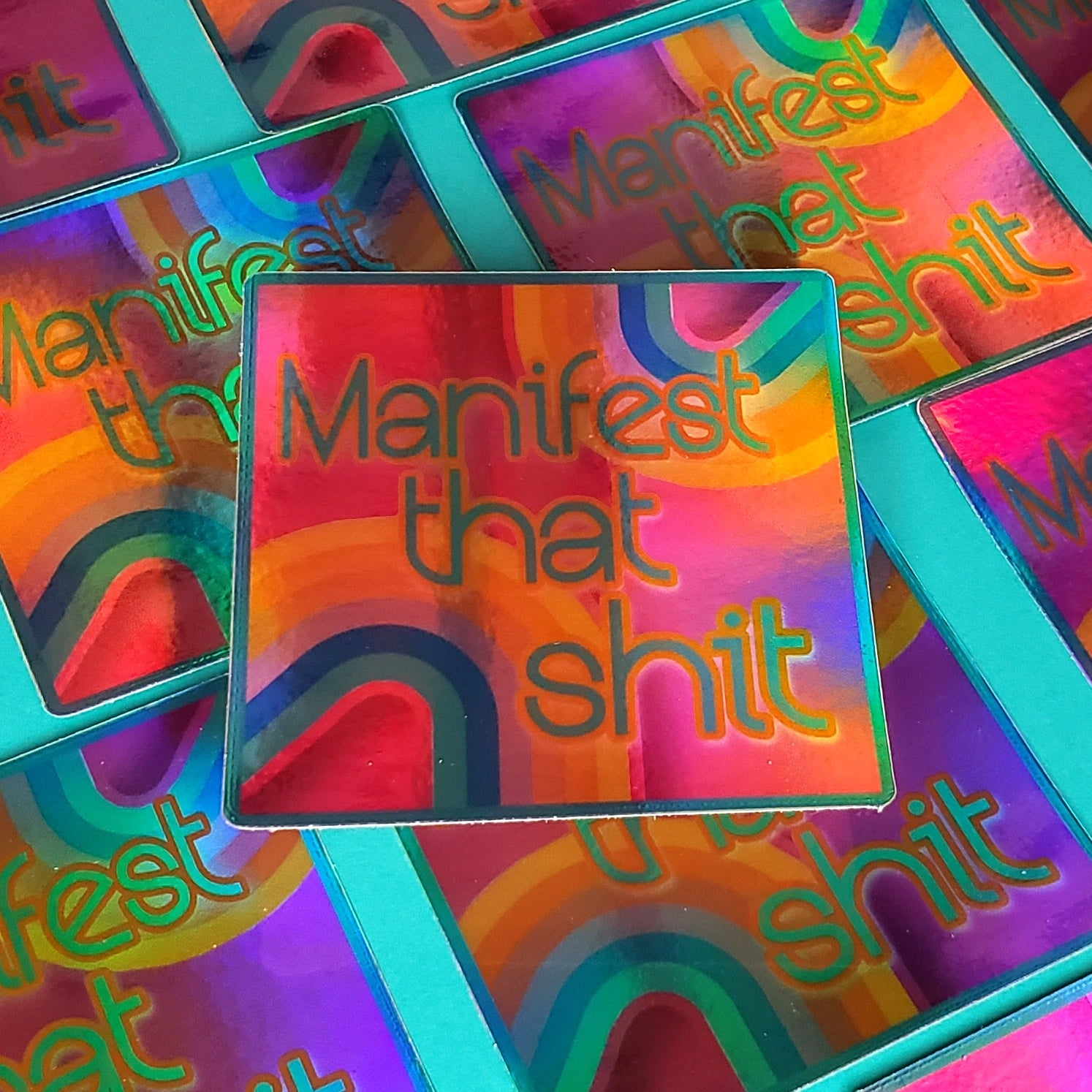 MANIFEST THAT S*%T HOLOGRAPHIC STICKER