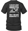 If You Haven't Risked Coming Home Under A Flag Don't You Dare Disrespect It Shirt Veteran Gift T-Shirt