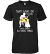 That What I Do I Pet Dogs I Play Guitars I Know Things Shirt