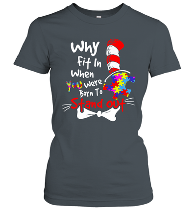 Why Fit In When You Were Born To Stand Out Autism Gift Shirt