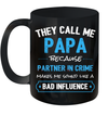 They Call Me Papa Because Partner In Crime Makes Me Sound Like A Bad Influence Mug