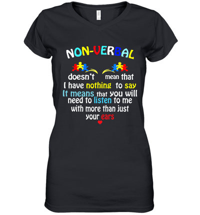 Nonverbal Autism Doesn't Mean That I Have Nothing To Say It Means Shirt