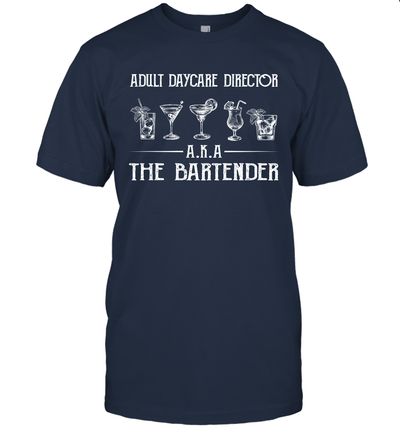 Adult Daycare Director A.K.A The Bartender Funny Shirt