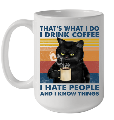 Black Cat That's What I Do I Drink Coffee I Hate People And I Know Things Vintage Mug