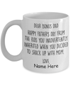 Personalized Mug Dear Bonus Dad Happy Father's Day From The Kids You Inadvertently Mug, Custom Text Coffee Mugs