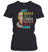 Not Fragile Like A Flower But A Bomb Ruth Ginsburg Rbg Shirt