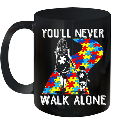 You'll Never Walk Alone Gifts For Autism Awareness Month Mug