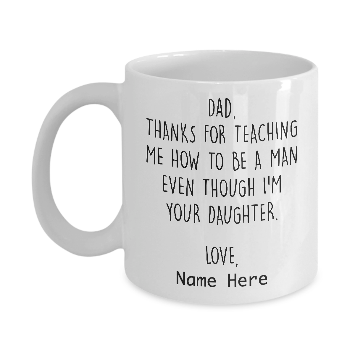 Personalized Mug Dad Thanks For Teaching Me To Be A Man Even Though I Miadove