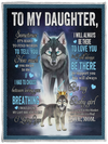 Wolf To My Daughter It's Hard to Find Words to Tell You You Meant To, Me Love Mom – Fleece Blanket