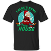 There's Some Ho Ho Hos In This House Christmas Santa Claus Shirt