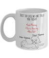Personalized Mug Just In Case No One Told You Today Good Morning You're Amazing Nice Butt Coffee Mugs