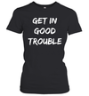 Get In Good Necessary Trouble Shirt