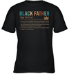Black Father A Man Who Has Stepped Up To The Challenge Of Raising His Children To Be Kings And Queens Shirt