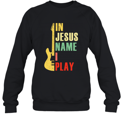 In Jesus Name I Play Guitar Gift For Guitar Lover Shirt