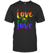 Love Is Love Gay Pride Lesbian LGBT Rainbow Funny Shirt