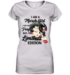 I Am A March Girl I May Not Be Perfect But I'm Limited Edition Shirt