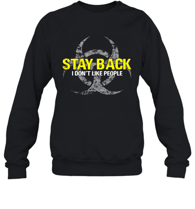 Stay Back I Don't Like People Shirt