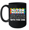 Autism Warrior The Force Is Strong With This One Mug