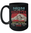 Mom And Daughter Best Freakin' Partner In Crime Ever Mug