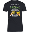 I'm The Friend Warning Friend Maybe Drunk And Lost Also Just Send Help Shirt