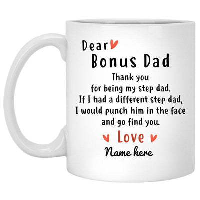 Dear Bonus Dad Personalized Mug, Thank You For Being My Step Dad, Father's Day Gift, Custom Text Dad Coffee Mugs