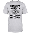 Grandpa And Grandson The Legend And The Legacy Shirt Funny Father's Day Gifts