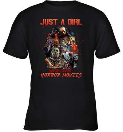 Just A Girl Who Loves Horror Movies Shirt Funny Halloween Gifts