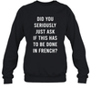 Does It Have To Be Done In French Sarcasm Meme Teacher Gift Shirt