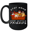 Hugsy And Friends Stay Home And Watch Friends Funny Mug
