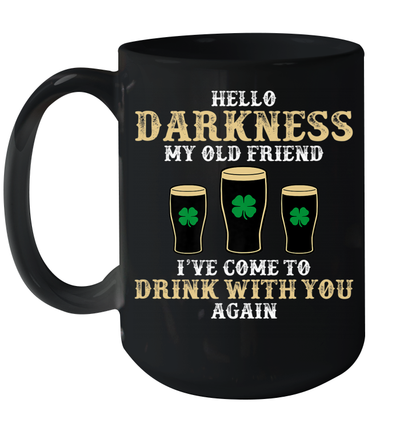 Hello Darkness My Old Friend Shamrock Beer Funny St Patrick's Day Mug