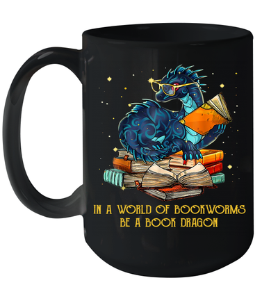 In A World Of Bookworms Be A Book Dragon Gift Mug