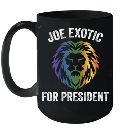 Joe Exotic For President Funny Parody Lion Tiger Gift Mug