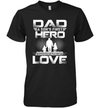 Dad A Son's First Hero A Daughters First Love Shirt Funny Father's Day