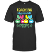Teaching My Favorite Peeps Funny Bunny Easter Day Teacher Shirt